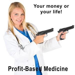 Profit-Based Medicine